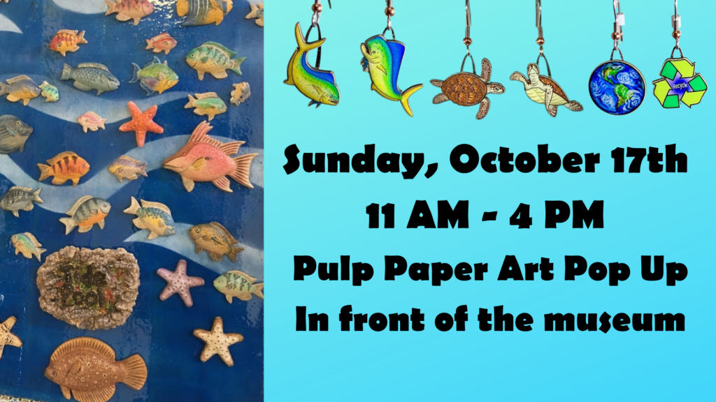 Sunday October 17th 11 AM - 4 PM Pulp Paper Art Pop Up In front of the Museum (1)